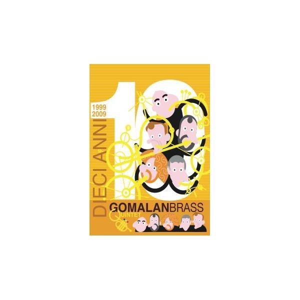DIECI ANNI 1999 - 2009 GOMALAN BRASS DVD