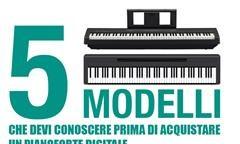 5 modelli che devi conoscere prima di acquistare un pianoforte digitale