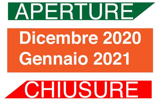 Aperture/Chiusure Dicembre 2020-Gennaio 2021