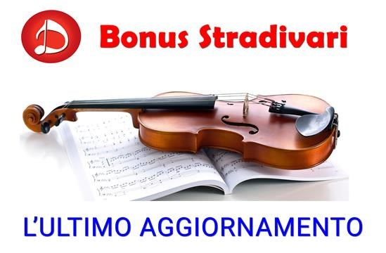 Bonus Stradivari 2016: L'ultimo aggiornamento