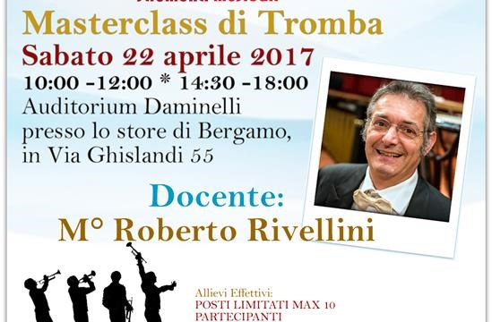 Auditorium Daminelli - Sabato 22 aprile 2017: Masterclass di Tromba del M°. Roberto Rivellini