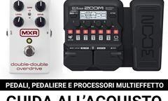 Pedali, pedaliere e processori multieffetto: Guida all'acquisto